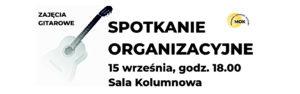 Plakat zapraszający na spotkanie organizacyjne zajęć gitarowych 15 września 2020 roku w Sali kolumnowej MOK. grafika przedstawiająca gitarę, logo MOK