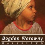 Wernisaż Bogdan Warowny plakat