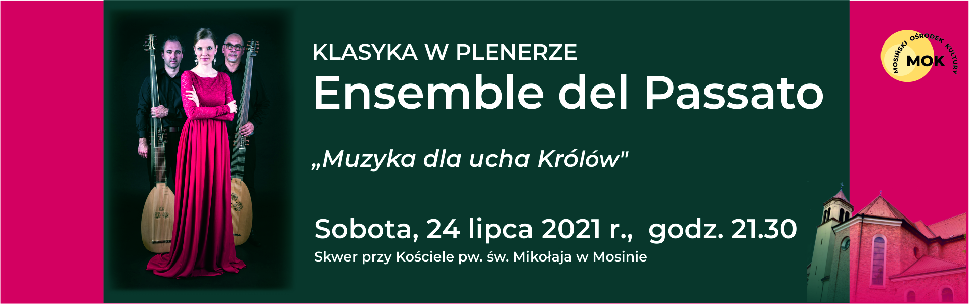 """Klasyka w plenerze, Ensemble del Passato, """"Muzyka dla ucha Królów"""", Sobota, 24 lipca 2021 r., godz. 21.30. Zdjecie przedstawiające troje muzyków. Kobieta pośrodku w długiej sukni, mężczyźni po bokach z lutniami."""